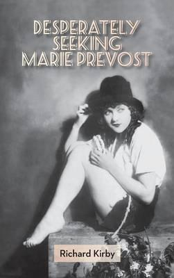 Desperately Seeking Marie Prevost (Hardback)