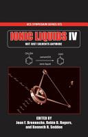 Ionic Liquids IV