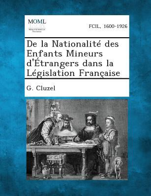 de La Nationalite Des Enfants Mineurs D'Etrangers Dans La Legislation Francaise