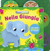 Nella giungla. Mamma & Cucciolo. Ediz. a colori