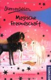 Sternenfohlen 03. Magische Freundschaft