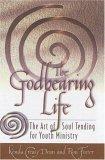 The Godbearing Life