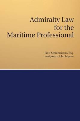 Admiralty Law for the Maritime Professional