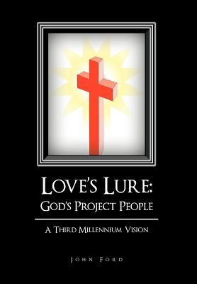 Love's Lure God's Project People