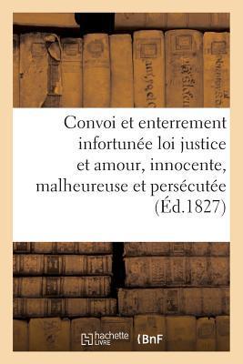 Convoi et Enterrement Infortunee Loi de Justice et d'Amour, Innocente, Malheureuse, Persecutee