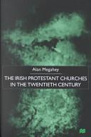 The Irish Protestant Churches in the Twentieth Century