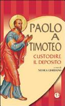 Paolo a Timoteo. Custodire il deposito