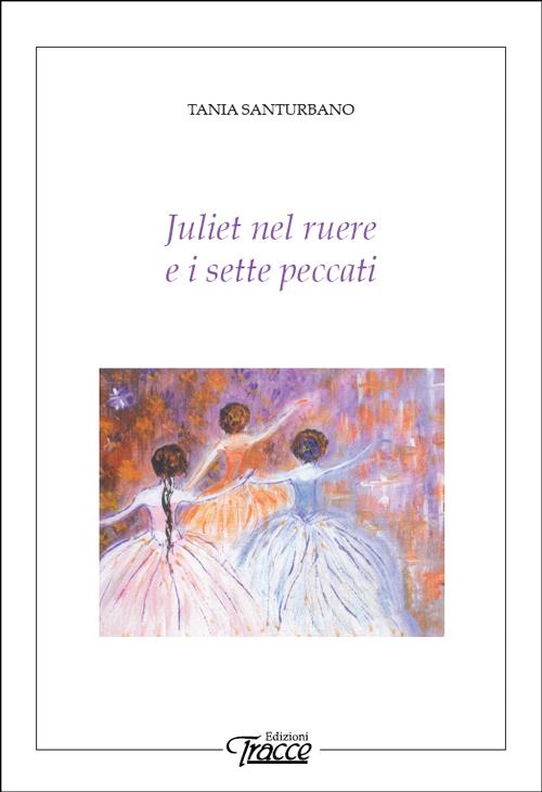 Juliet nel ruere e i sette peccati
