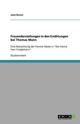 Frauendarstellungen in den Erzählungen bei Thomas Mann