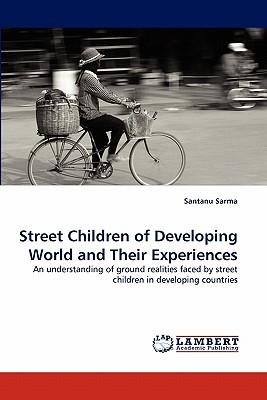 Street Children of Developing World and Their Experiences