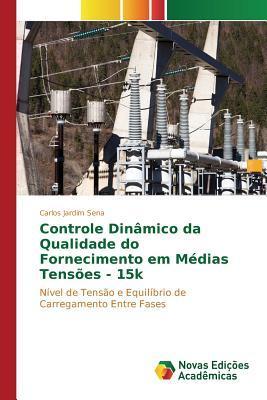 Controle Dinâmico da Qualidade do Fornecimento em Médias Tensões - 15k