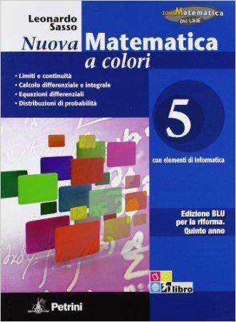 Nuova matematica a colori. Ediz. blu. Per le Scuole superiori. Con CD-ROM. Con espansione online