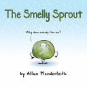 The Smelly Sprout