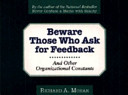 Beware of Those Who Ask for Feedback