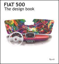 Fiat 500. The design book. Ediz. illustrata