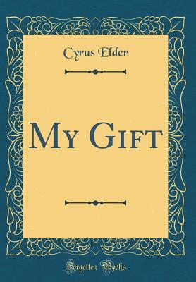 My Gift (Classic Reprint)