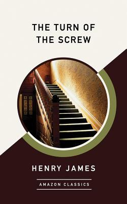 The Turn of the Screw (AmazonClassics Edition)