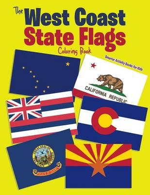 The West Coast State Flags Coloring Book