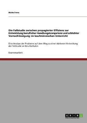 Die Fallstudie zwischen propagierter Effizienz zur Entwicklung beruflicher Handlungskompetenz und schlichter Vernachlässigung im kaufmännischen ... Verbreitung der Fallstudie an Berufsschulen