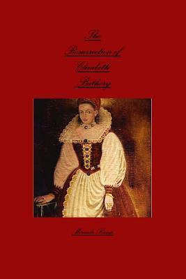 The Resurrection of Elizabeth Bathory