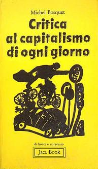 Critica al capitalismo di ogni giorno