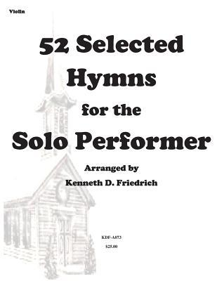 52 Selected Hymns for the Solo Performer-violin Version