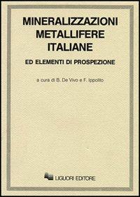 Mineralizzazioni metallifere italiane ed elementi di prospezione