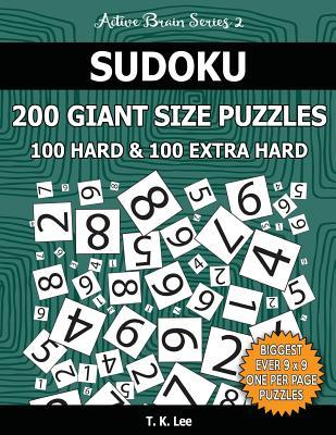 Sudoku 200 Giant Size Puzzles, 100 Hard and 100 Extra Hard, To Keep Your Brain Active For Hours