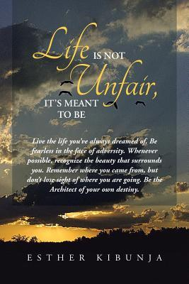 Life Is Not Unfair, It's Meant to Be