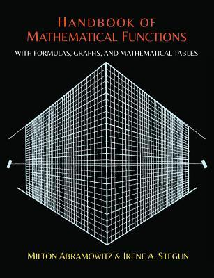Handbook of Mathematical Functions with Formulas, Graphs, and Mathematical Tables