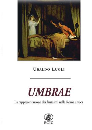 Umbrae. La rappresentazione dei fantasmi nella Roma antica