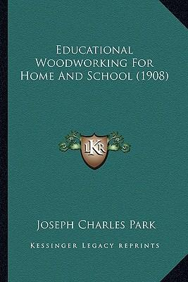 Educational Woodworking for Home and School (1908)