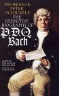 Pdq Bach, The Definitive Biography Of