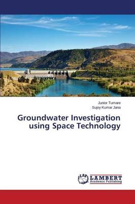 Groundwater Investigation using Space Technology
