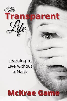 The Transparent Life