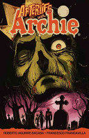 Afterlife with Archie, Book 1
