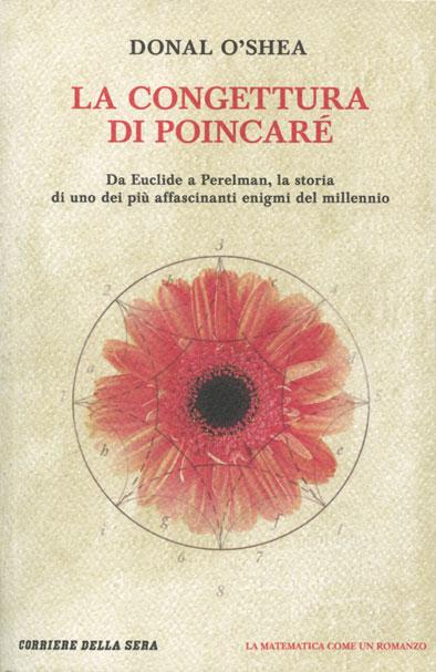 La congettura di Poincaré : da Euclide a Perelman, la storia di uno dei più affascinanti enigmi del millennio