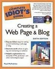 Complete Idiot's Guide to Creating a Web Page & Blog