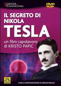 Il segreto di Nikola Tesla. Il film. Con DVD