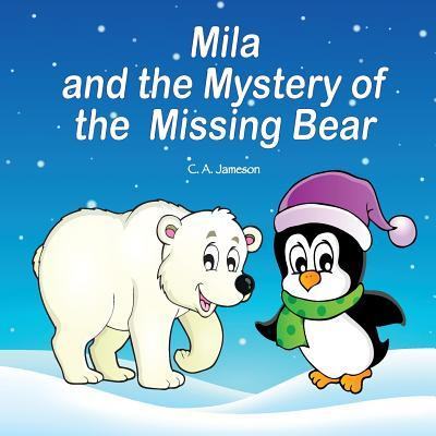 Mila and the Mystery of the Missing Bear