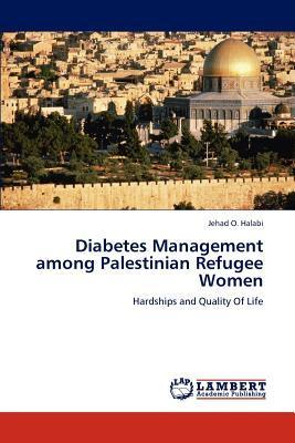 Diabetes Management among Palestinian Refugee Women