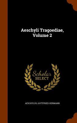 Aeschyli Tragoediae,...