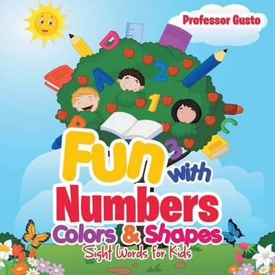 Fun with Numbers, Colors & Shapes