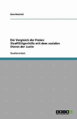 Ein Vergleich der Freien Straffälligenhilfe mit dem sozialen Dienst der Justiz