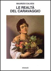 Le realtà del Caravaggio