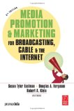 Media Promotion & Marketing for Broadcasting, Cable and the Internet (5/E)