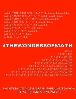 Wonders of Math Graph Paper Notebook 120 pages with 1 cm squares