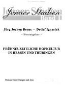 Frühneuzeitliche Hofkultur in Hessen und Thüringen