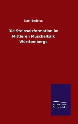 Die Steinsalzformation im Mittleren Muschelkalk Württembergs