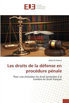 Les Droits de la Defense en Procedure Pénale